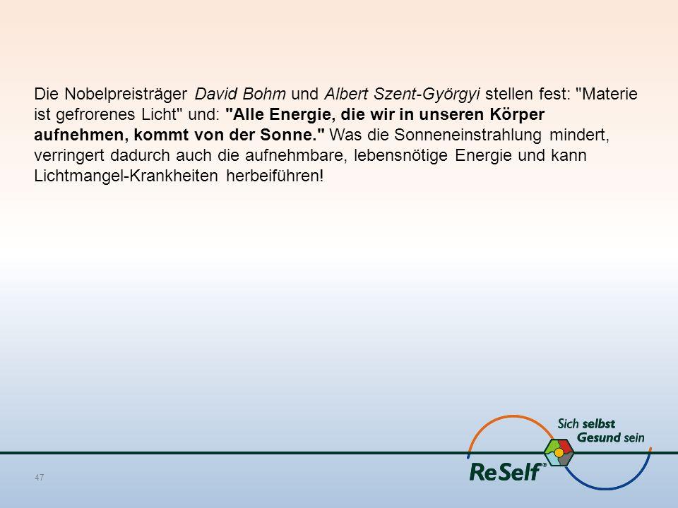 Die Nobelpreisträger David Bohm und Albert Szent-Györgyi stellen fest: Materie ist gefrorenes Licht und: Alle Energie, die wir in unseren Körper aufnehmen, kommt von der Sonne. Was die Sonneneinstrahlung mindert, verringert dadurch auch die aufnehmbare, lebensnötige Energie und kann Lichtmangel-Krankheiten herbeiführen!