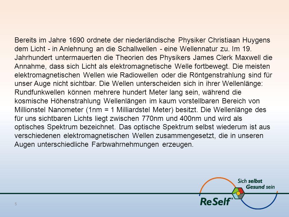 Bereits im Jahre 1690 ordnete der niederländische Physiker Christiaan Huygens dem Licht - in Anlehnung an die Schallwellen - eine Wellennatur zu.