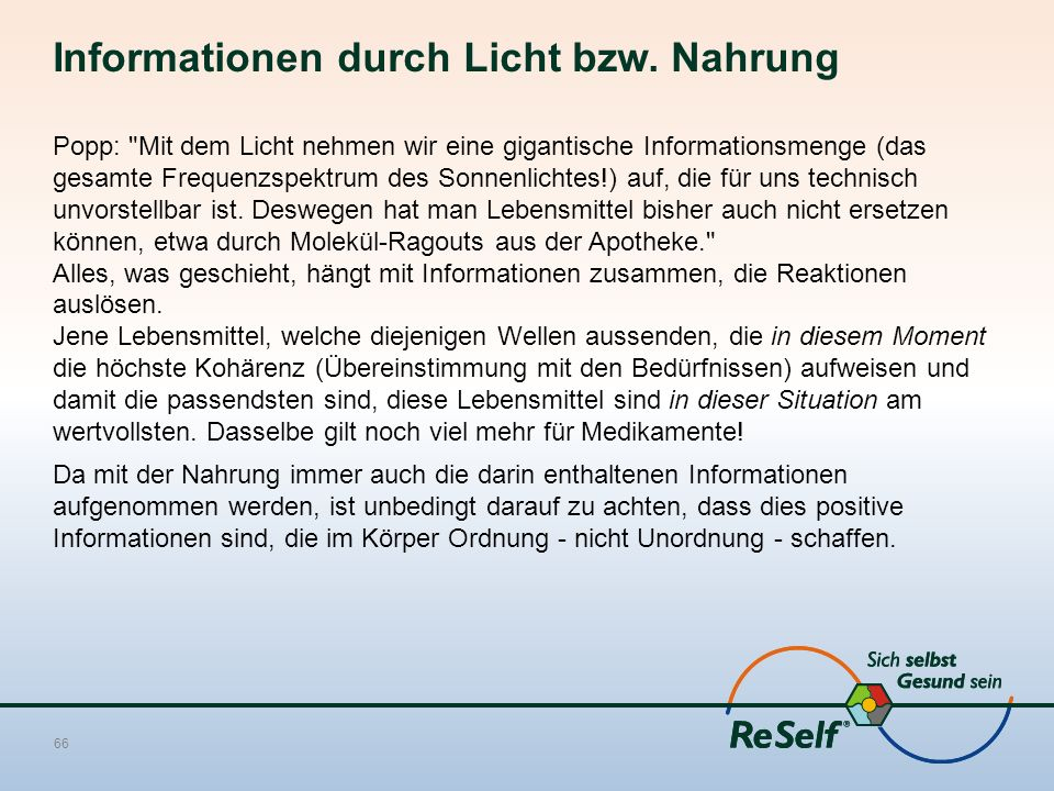 Informationen durch Licht bzw. Nahrung