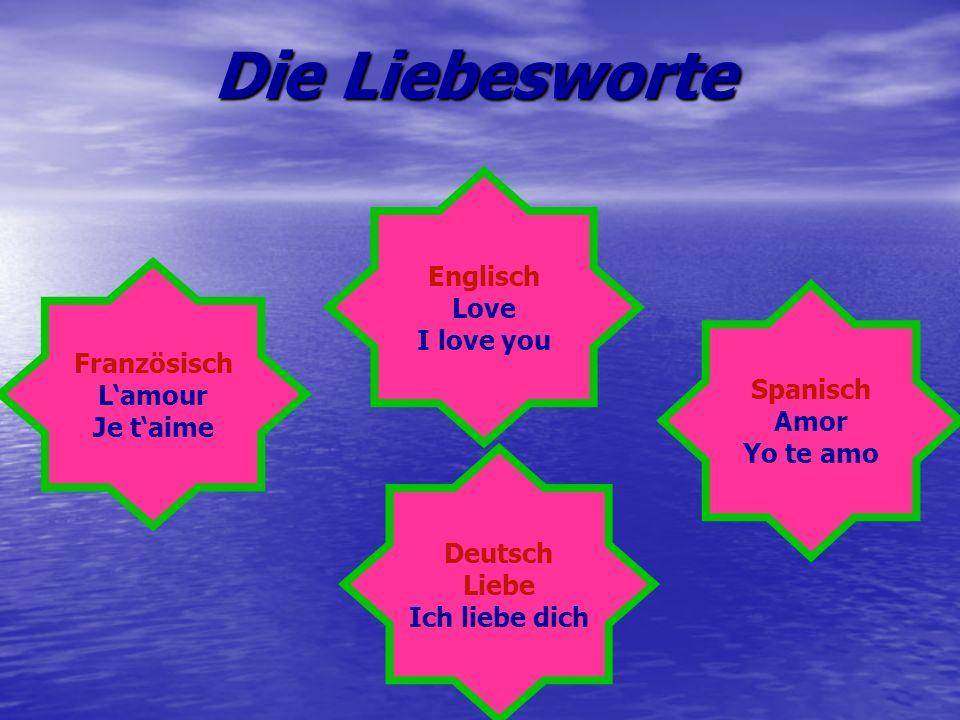 Die Liebesworte Englisch Love I love you Französisch L'amour Spanisch