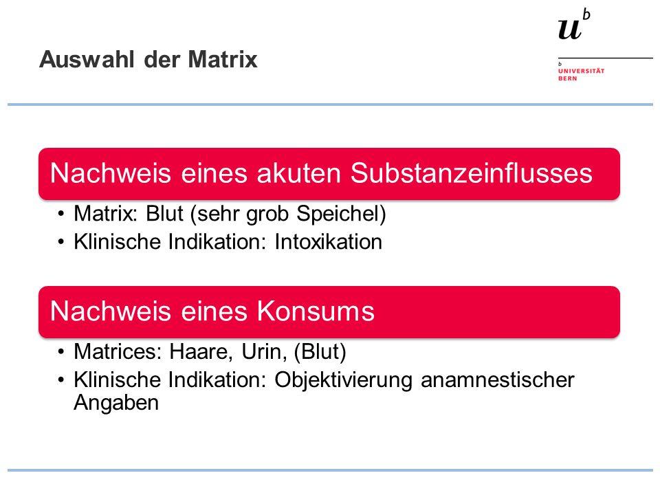 Auswahl der Matrix Nachweis eines akuten Substanzeinflusses
