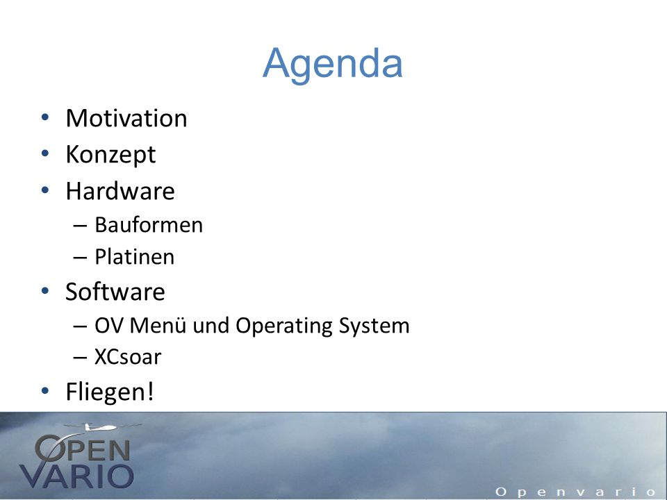 Agenda Motivation Konzept Hardware Software Fliegen! Bauformen