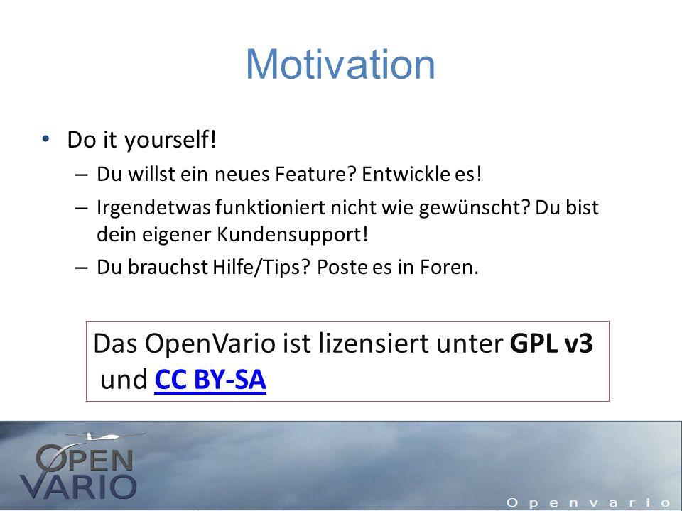 Motivation Das OpenVario ist lizensiert unter GPL v3 und CC BY-SA