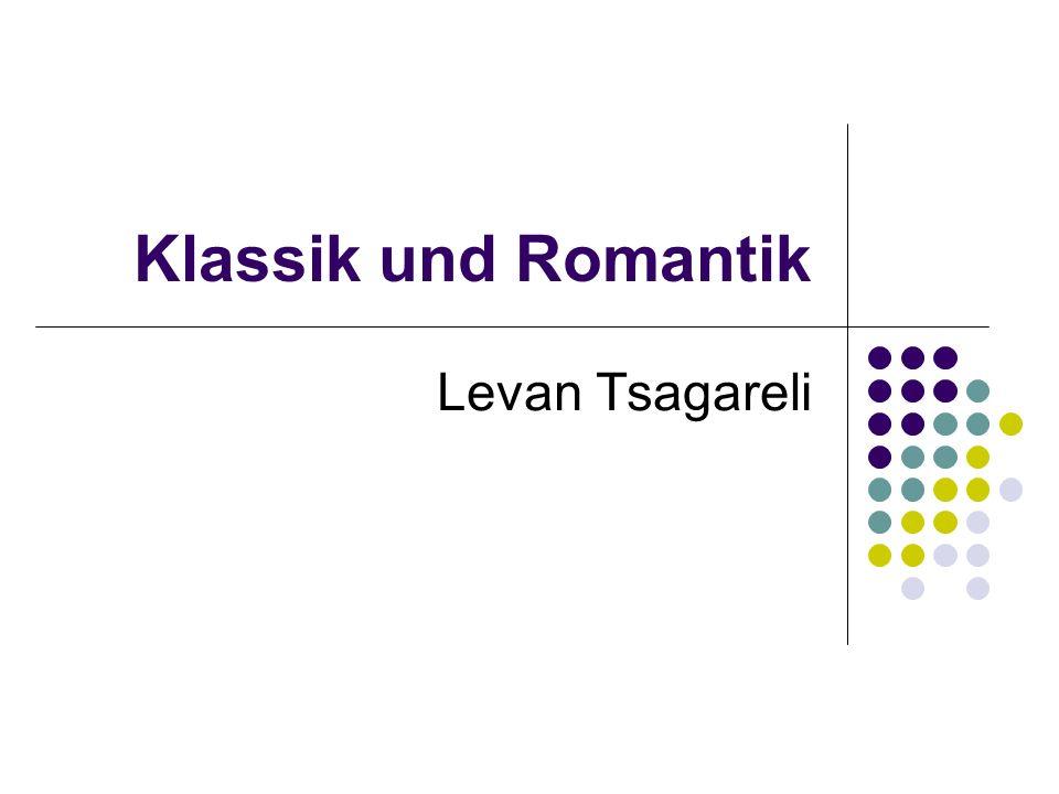 Klassik und Romantik Levan Tsagareli