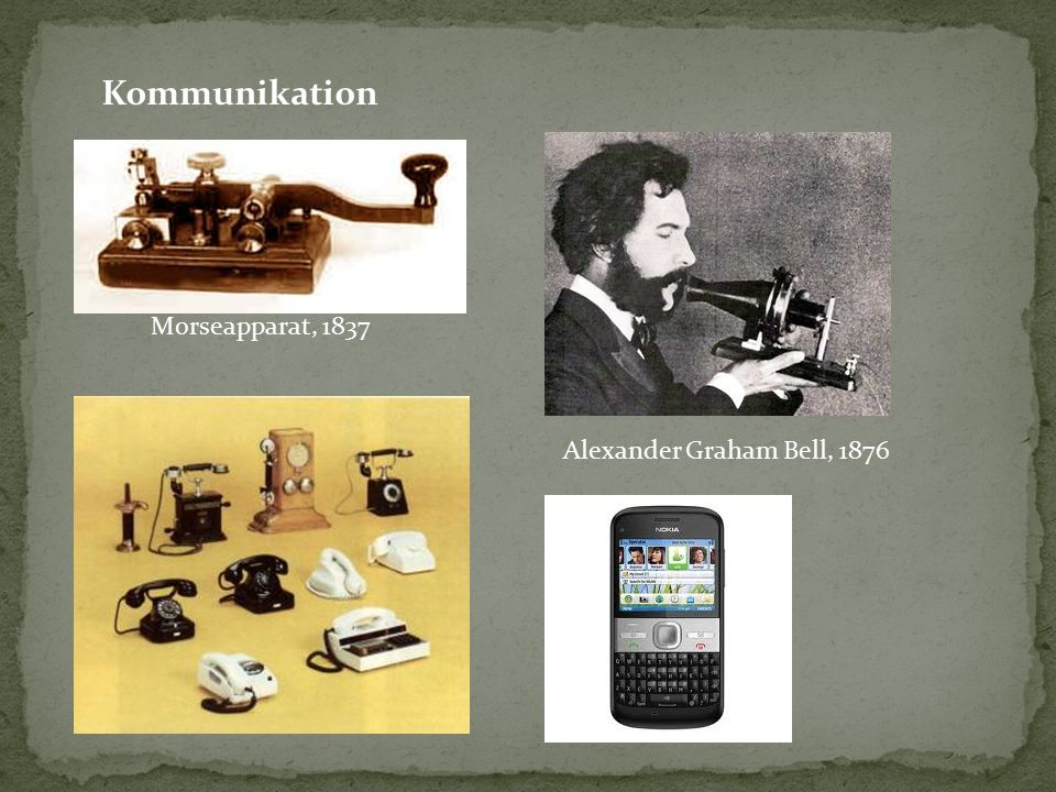 Kommunikation Morseapparat, 1837 Alexander Graham Bell, 1876