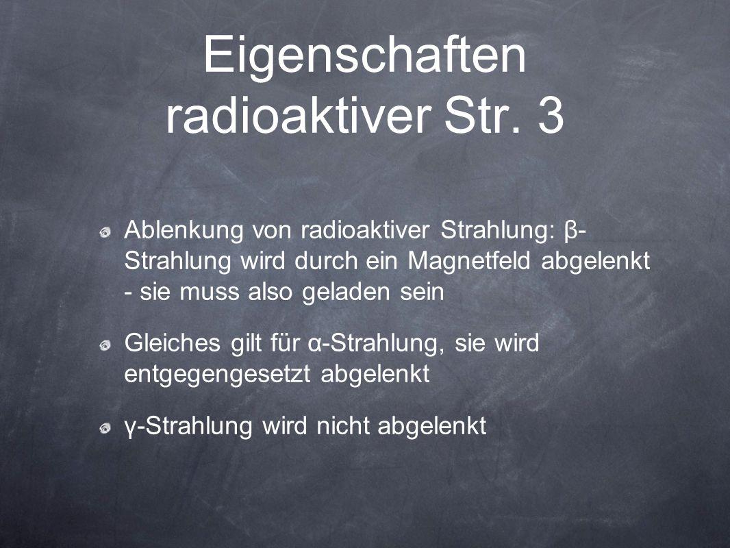 Eigenschaften radioaktiver Str. 3