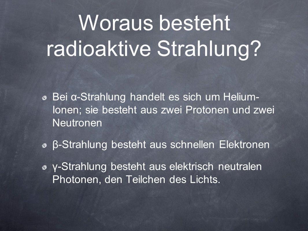Woraus besteht radioaktive Strahlung