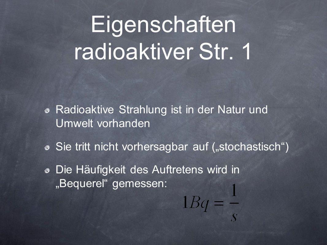 Eigenschaften radioaktiver Str. 1