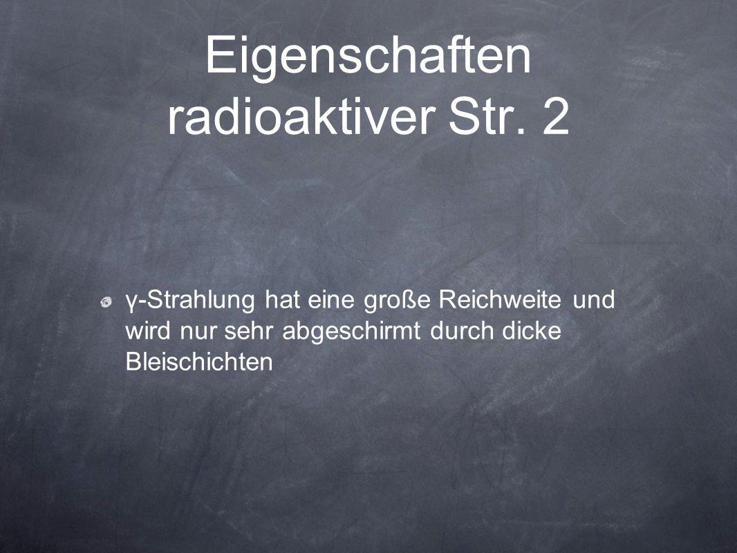 Eigenschaften radioaktiver Str. 2