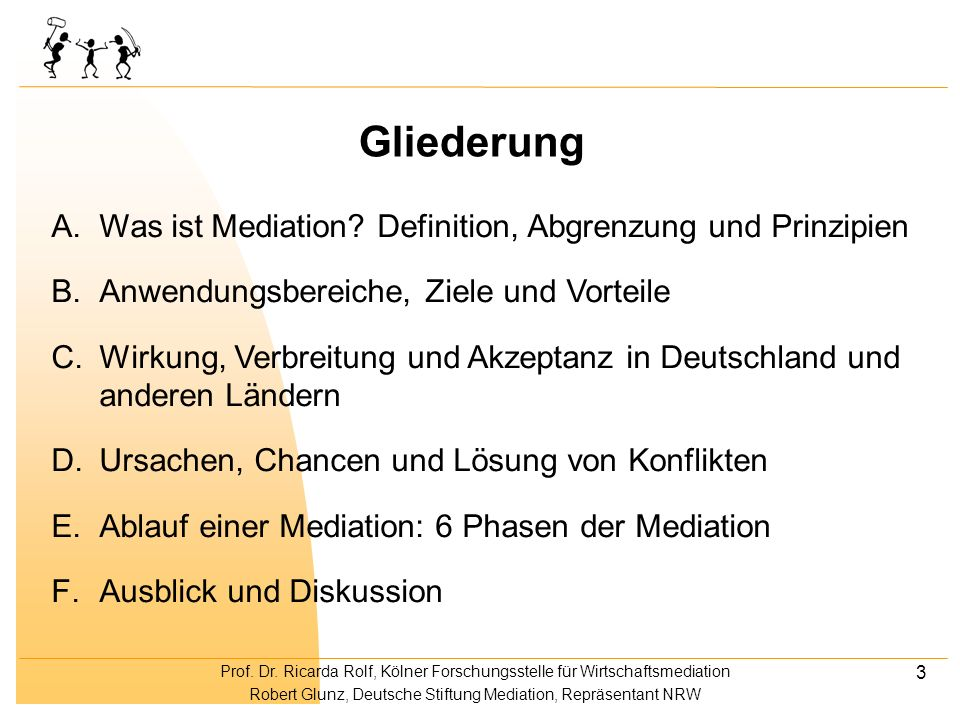 Gliederung A. Was ist Mediation Definition, Abgrenzung und Prinzipien