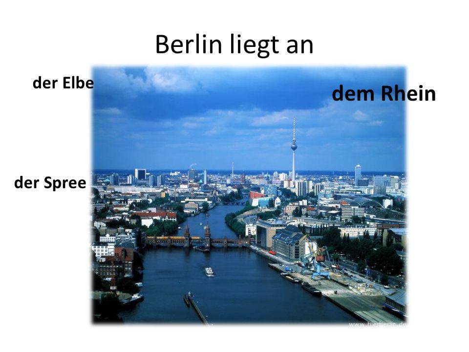 Berlin liegt an der Elbe dem Rhein der Spree