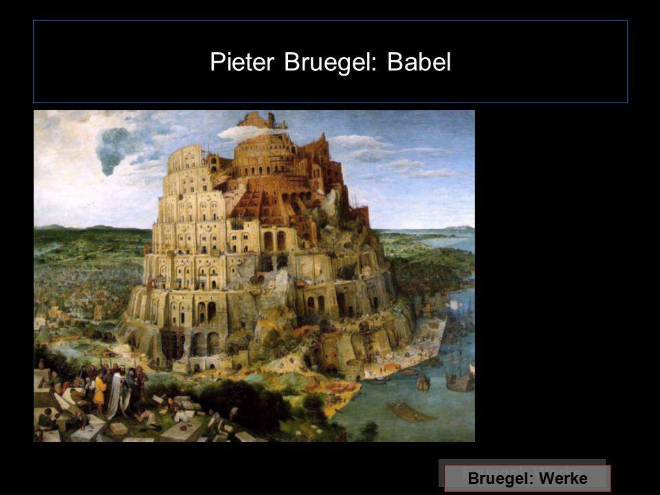 Pieter Bruegel: Babel Bruegel: Werke