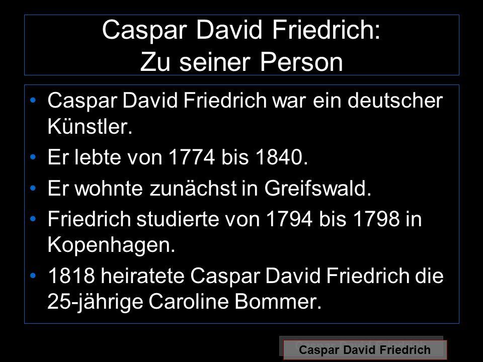 Caspar David Friedrich: Zu seiner Person