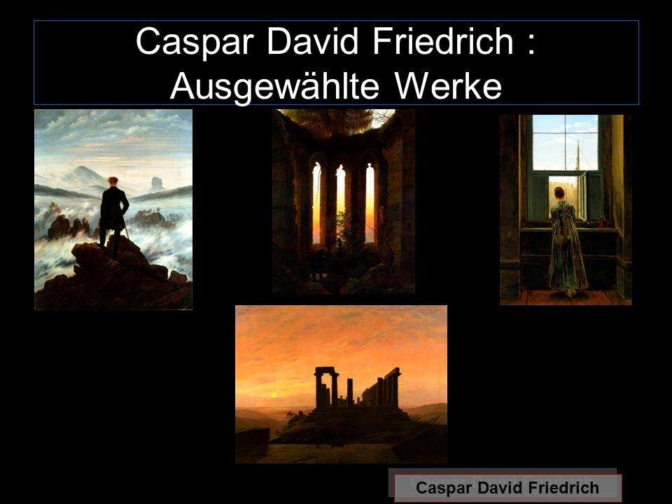 Caspar David Friedrich : Ausgewählte Werke