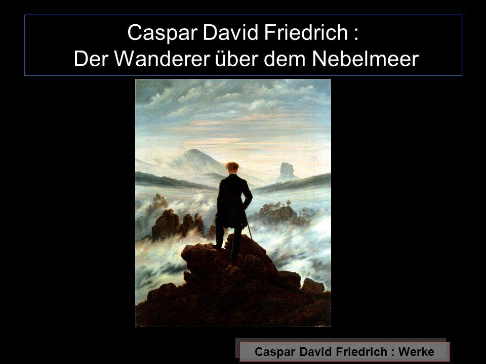Caspar David Friedrich : Der Wanderer über dem Nebelmeer
