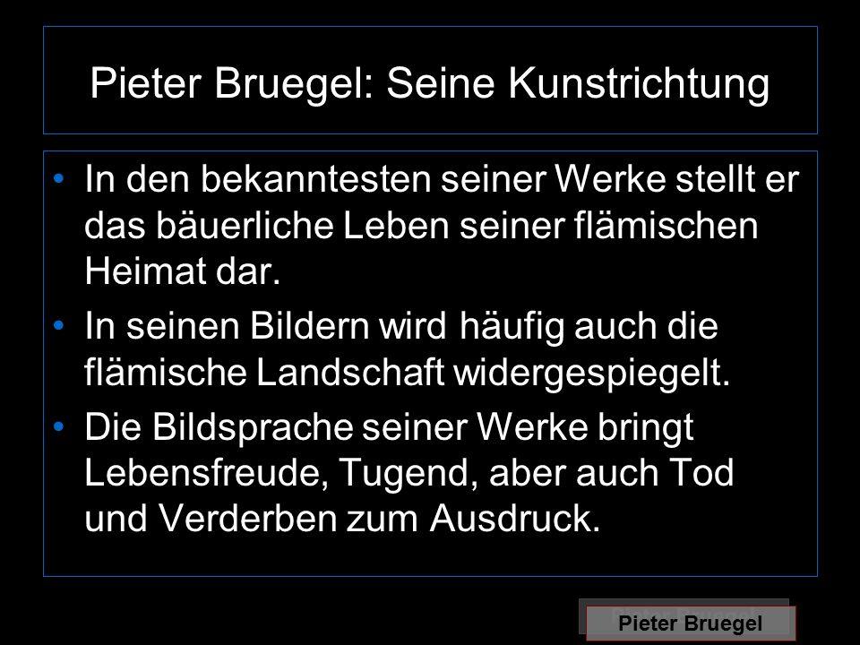 Pieter Bruegel: Seine Kunstrichtung