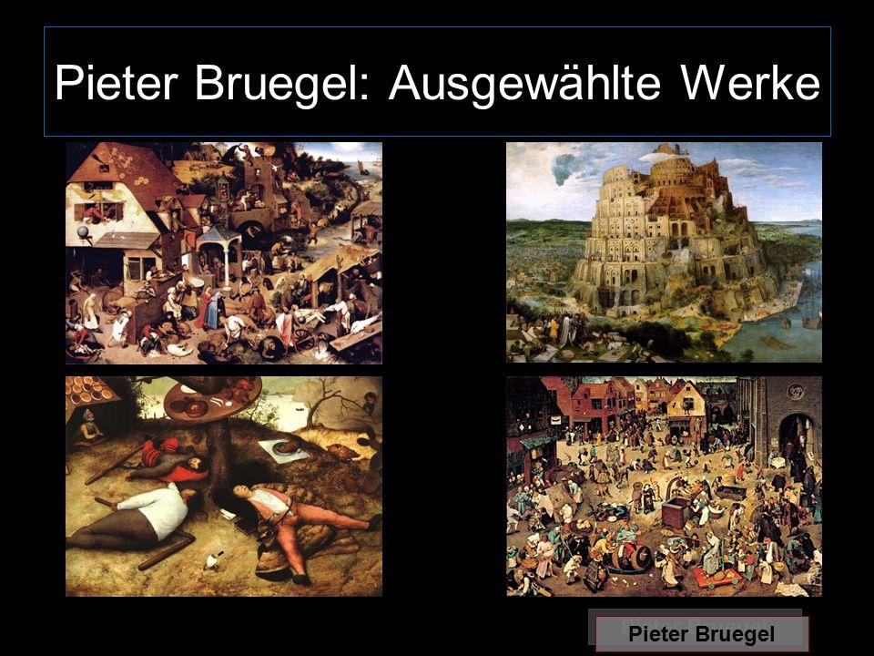Pieter Bruegel: Ausgewählte Werke
