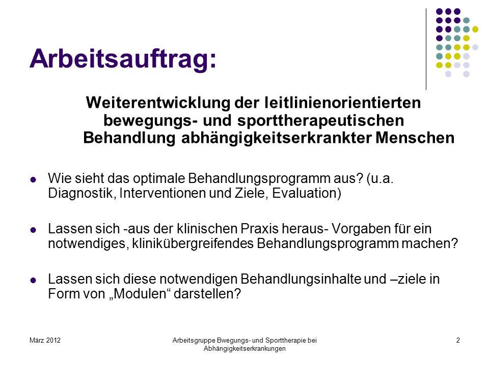 Arbeitsauftrag: Weiterentwicklung der leitlinienorientierten bewegungs- und sporttherapeutischen Behandlung abhängigkeitserkrankter Menschen.