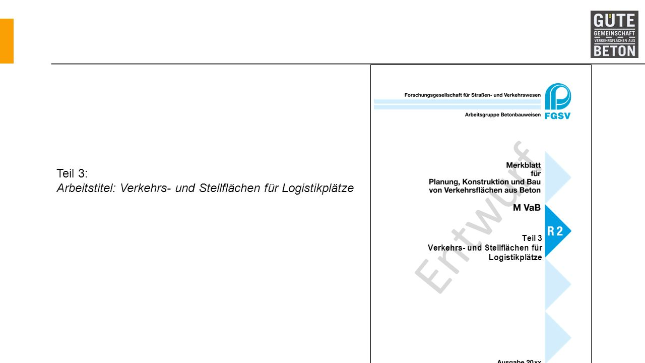 urf Entw. Teil 3. Verkehrs- und Stellflächen für Logistikplätze.
