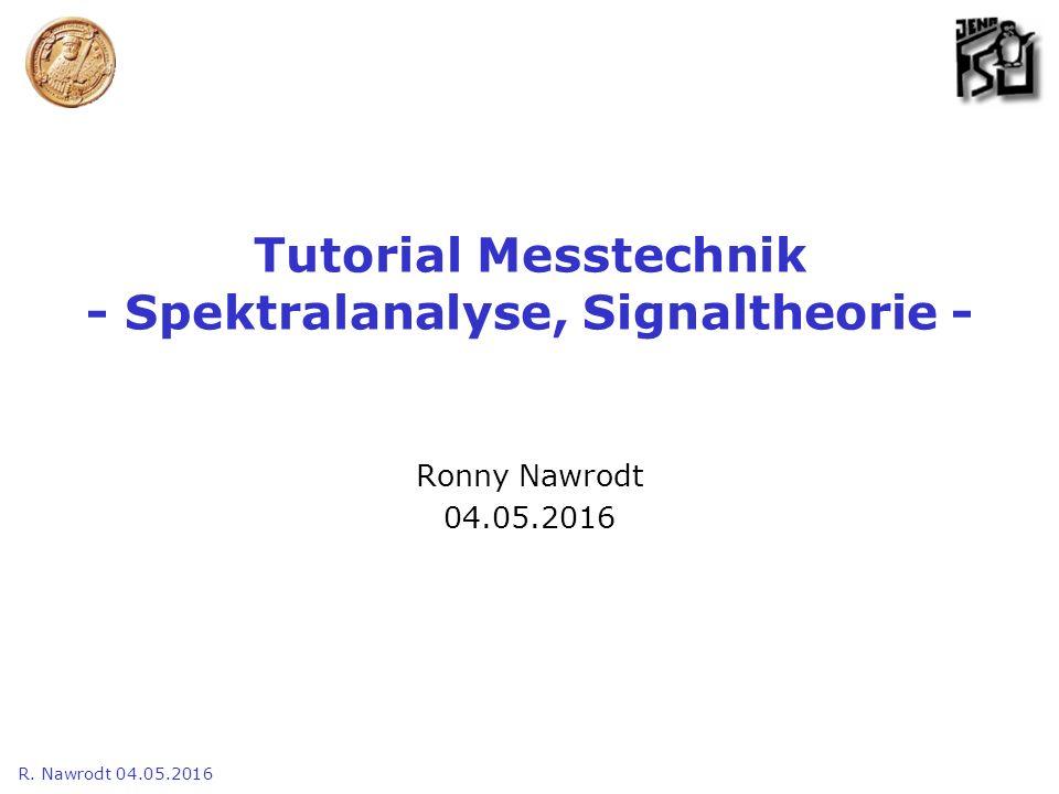 Tutorial Messtechnik - Spektralanalyse, Signaltheorie -