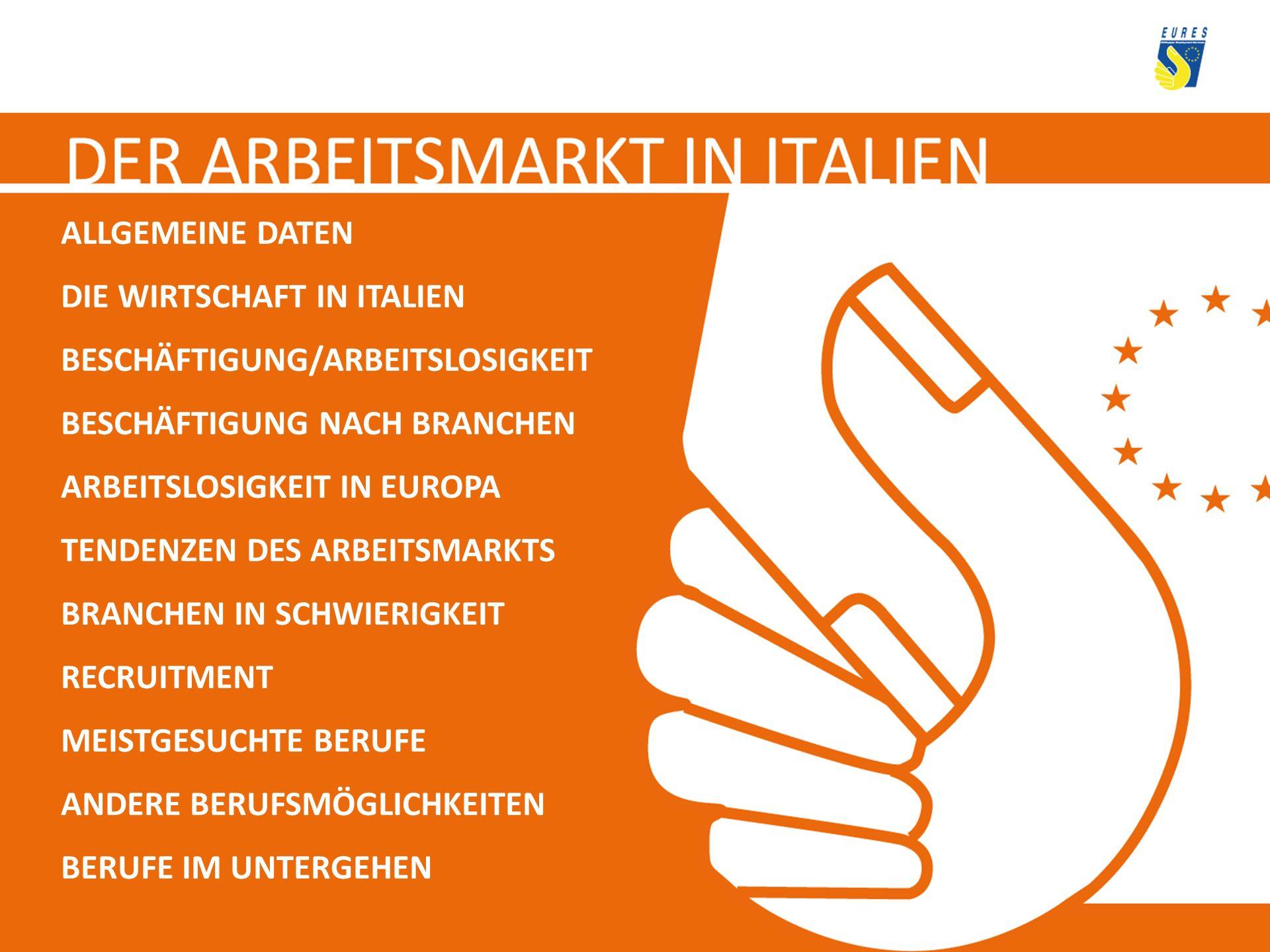 ALLGEMEINE DATEN DIE WIRTSCHAFT IN ITALIEN. BESCHÄFTIGUNG/ARBEITSLOSIGKEIT. BESCHÄFTIGUNG NACH BRANCHEN.