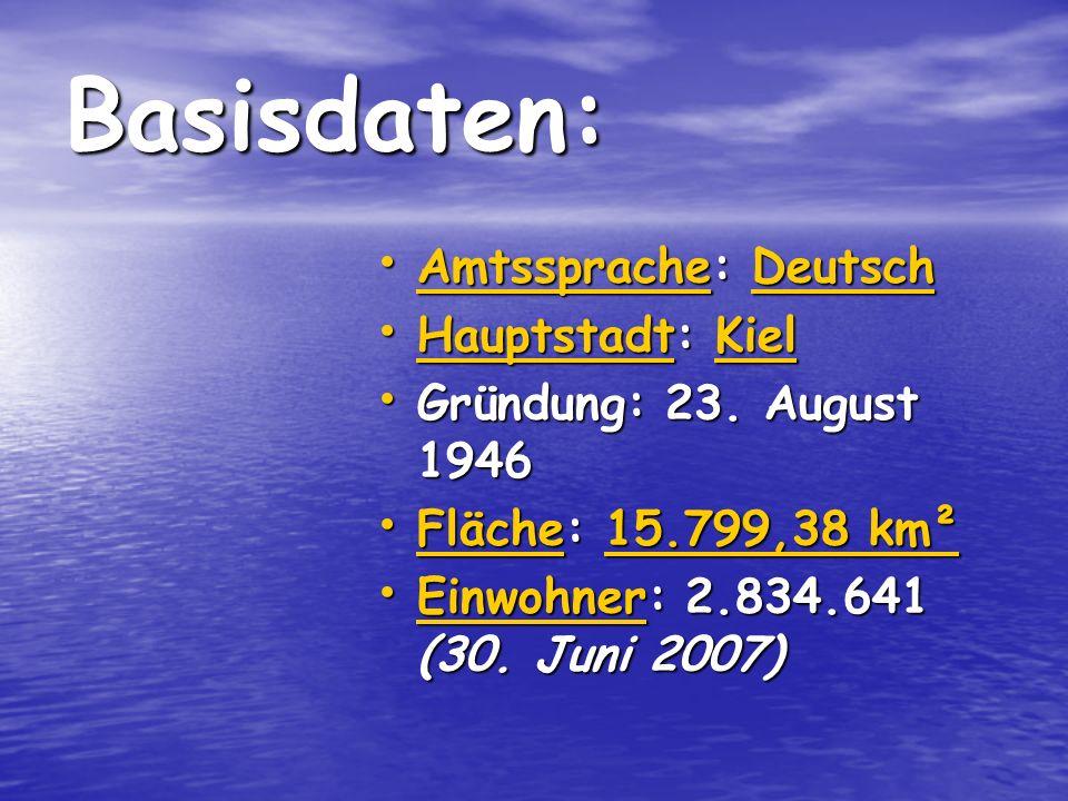 Basisdaten: Amtssprache: Deutsch Hauptstadt: Kiel