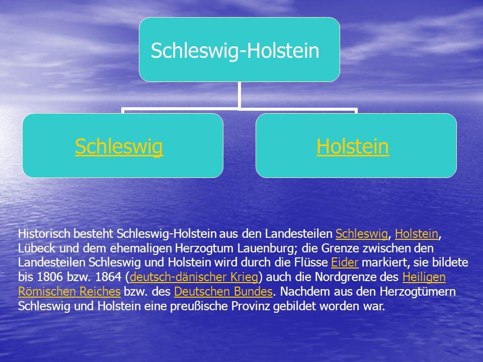Historisch besteht Schleswig-Holstein aus den Landesteilen Schleswig, Holstein, Lübeck und dem ehemaligen Herzogtum Lauenburg; die Grenze zwischen den Landesteilen Schleswig und Holstein wird durch die Flüsse Eider markiert, sie bildete bis 1806 bzw.