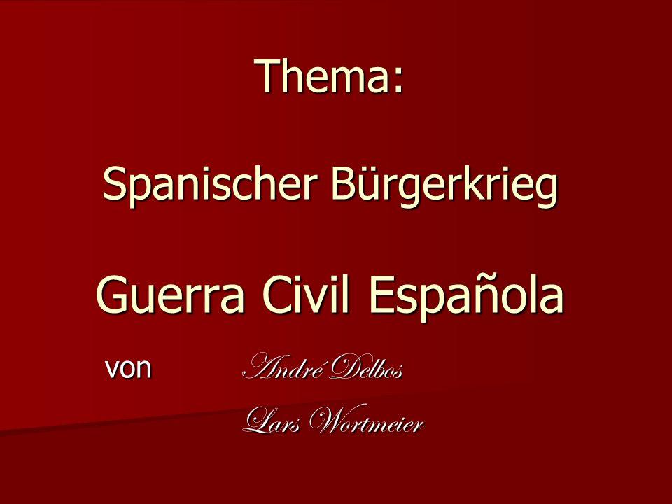 Thema: Spanischer Bürgerkrieg Guerra Civil Española