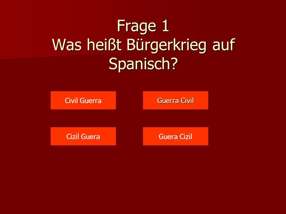 Frage 1 Was heißt Bürgerkrieg auf Spanisch