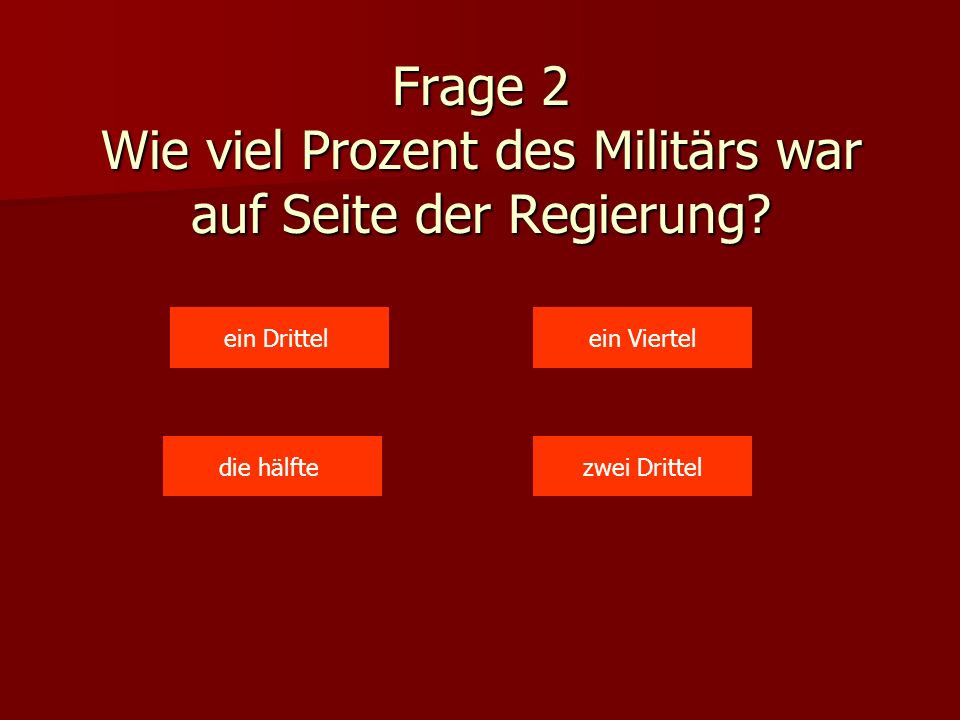 Frage 2 Wie viel Prozent des Militärs war auf Seite der Regierung