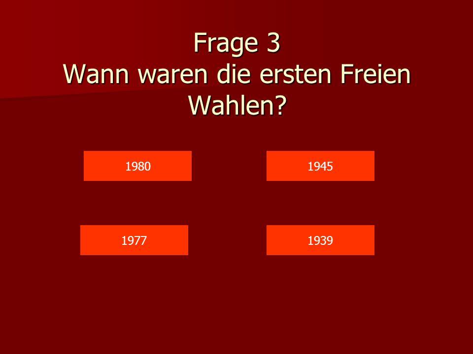Frage 3 Wann waren die ersten Freien Wahlen