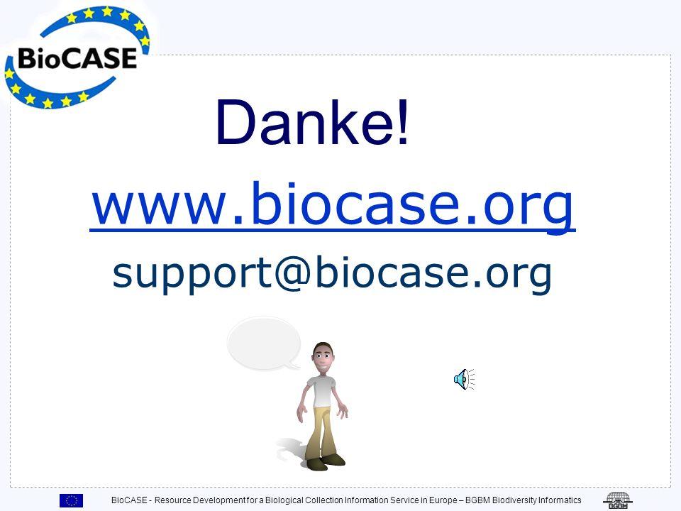 Danke! www.biocase.org support@biocase.org