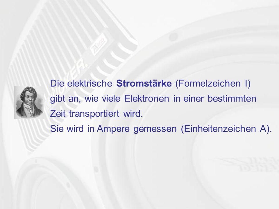 Die elektrische Stromstärke (Formelzeichen I)