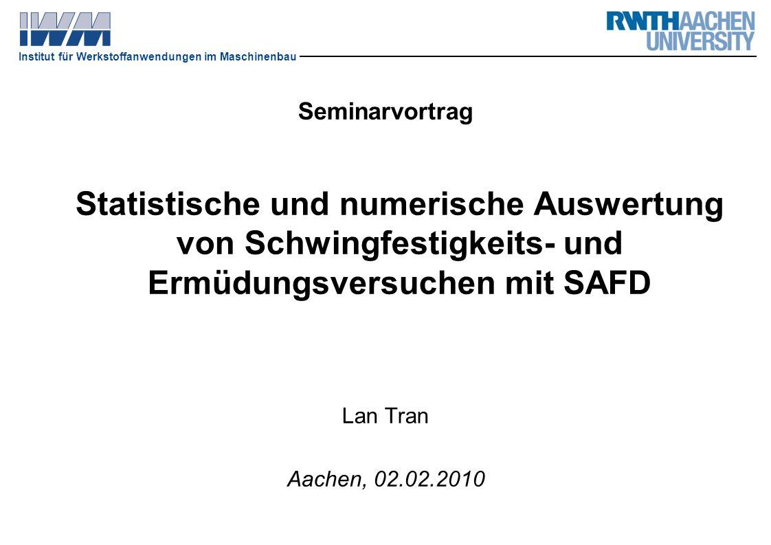 Seminarvortrag Statistische und numerische Auswertung von Schwingfestigkeits- und Ermüdungsversuchen mit SAFD.