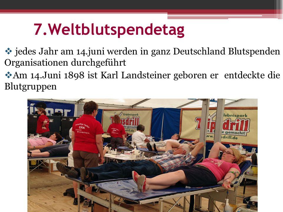 7.Weltblutspendetag jedes Jahr am 14.juni werden in ganz Deutschland Blutspenden Organisationen durchgeführt.