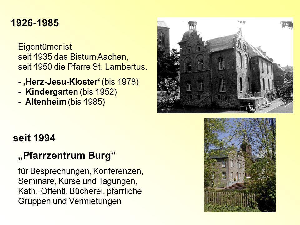 """1926-1985 seit 1994 """"Pfarrzentrum Burg Eigentümer ist"""