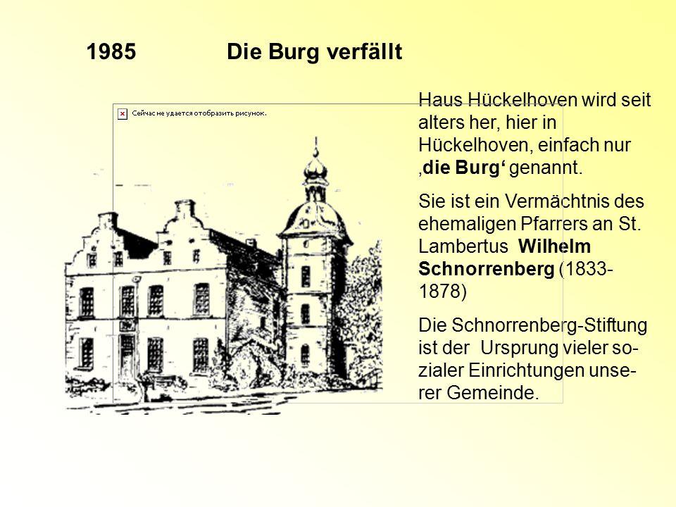 1985 Die Burg verfällt. Haus Hückelhoven wird seit alters her, hier in Hückelhoven, einfach nur 'die Burg' genannt.