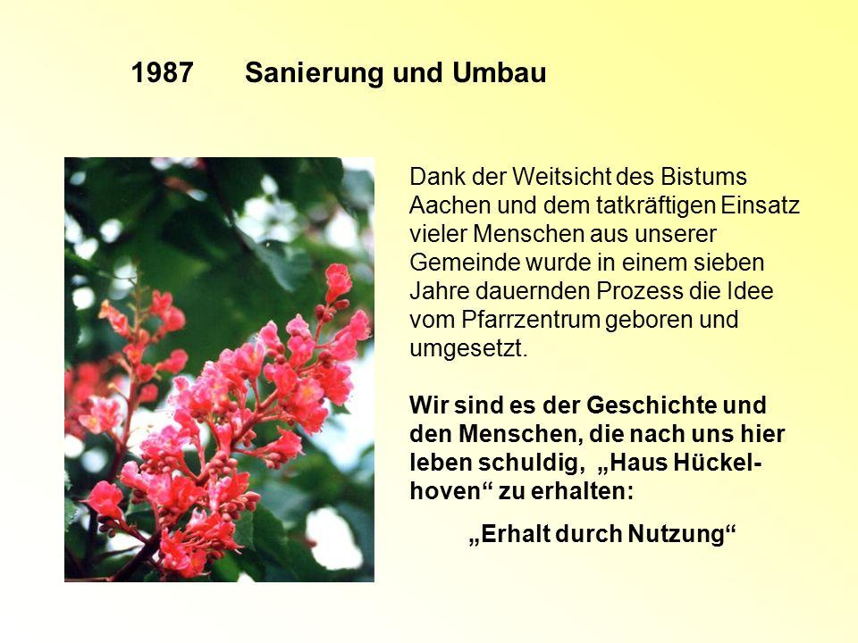 1987 Sanierung und Umbau.