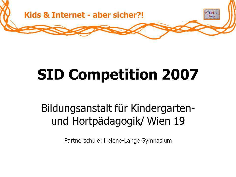 SID Competition 2007 Bildungsanstalt für Kindergarten- und Hortpädagogik/ Wien 19.