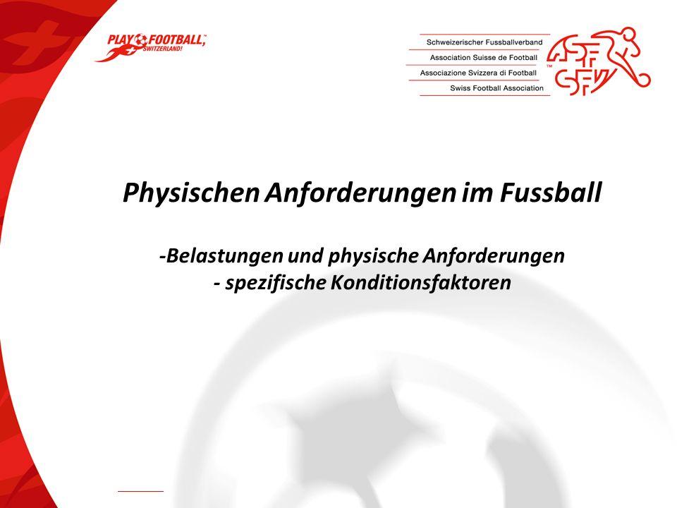 Physischen Anforderungen im Fussball -Belastungen und physische Anforderungen - spezifische Konditionsfaktoren