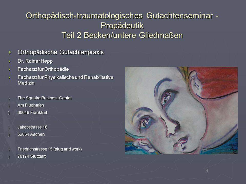 Orthopädisch-traumatologisches Gutachtenseminar - Propädeutik Teil 2 Becken/untere Gliedmaßen