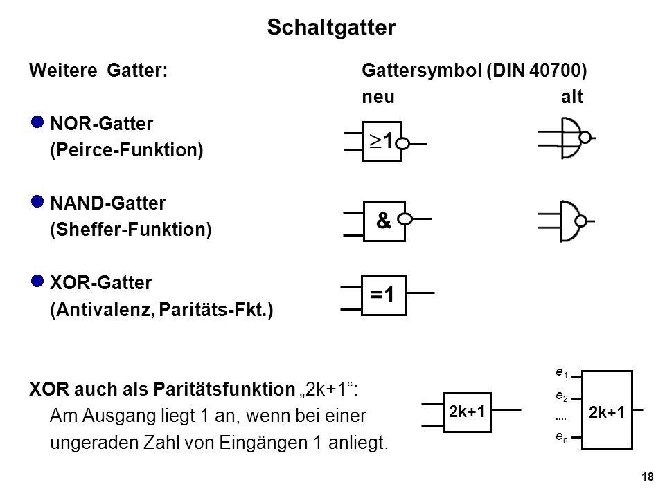 Schaltgatter 1 & =1 Weitere Gatter: Gattersymbol (DIN 40700) neu alt