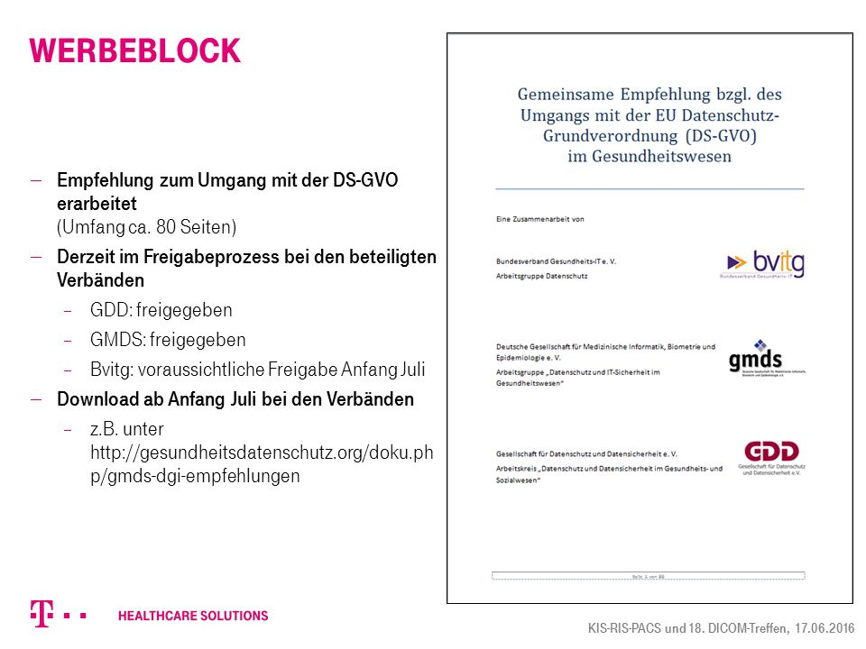 Werbeblock Empfehlung zum Umgang mit der DS-GVO erarbeitet (Umfang ca. 80 Seiten) Derzeit im Freigabeprozess bei den beteiligten Verbänden.