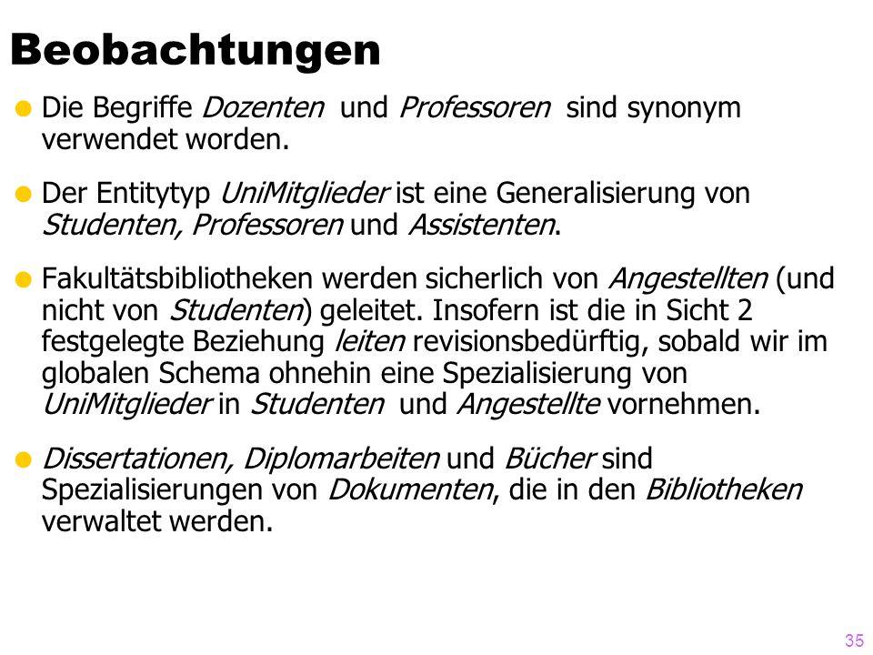 Beobachtungen Die Begriffe Dozenten und Professoren sind synonym verwendet worden.