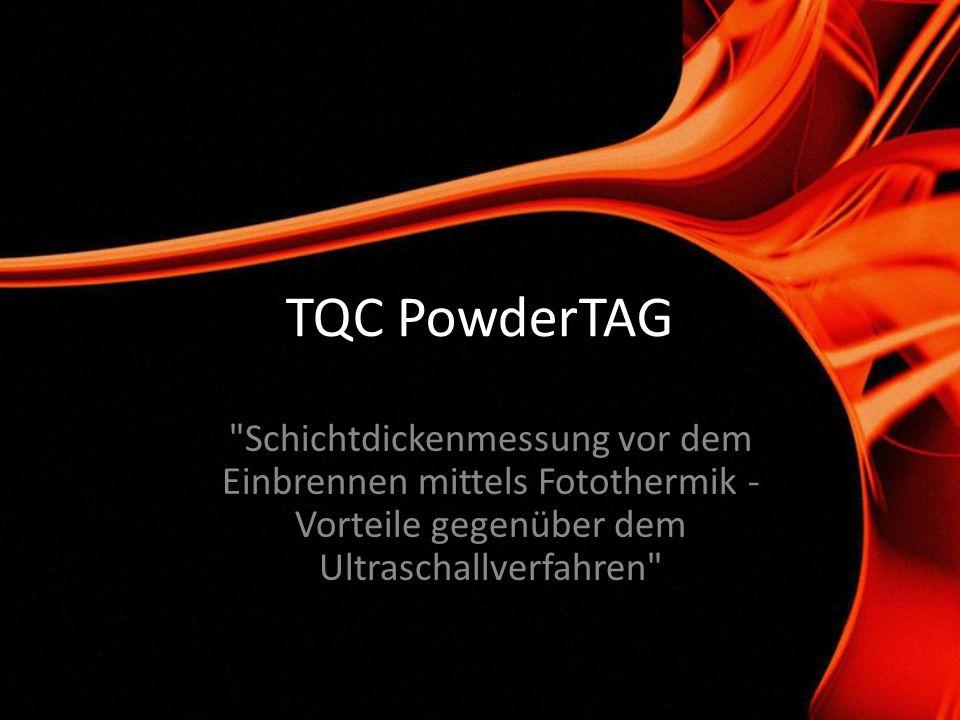 TQC PowderTAG Schichtdickenmessung vor dem Einbrennen mittels Fotothermik - Vorteile gegenüber dem Ultraschallverfahren