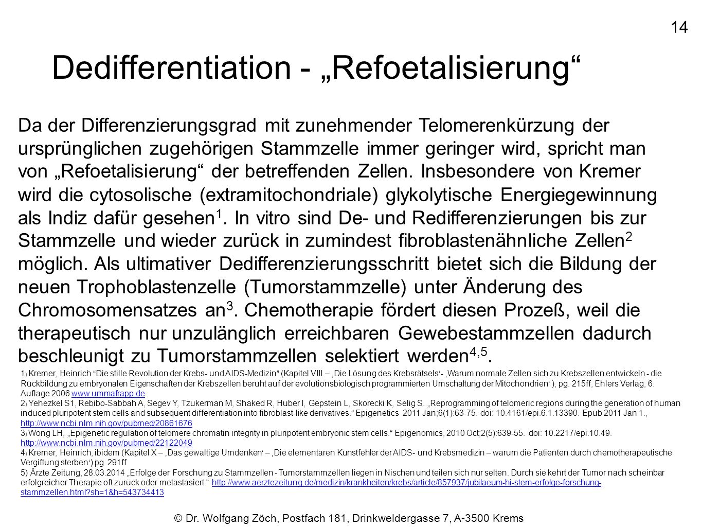 "Dedifferentiation - ""Refoetalisierung"