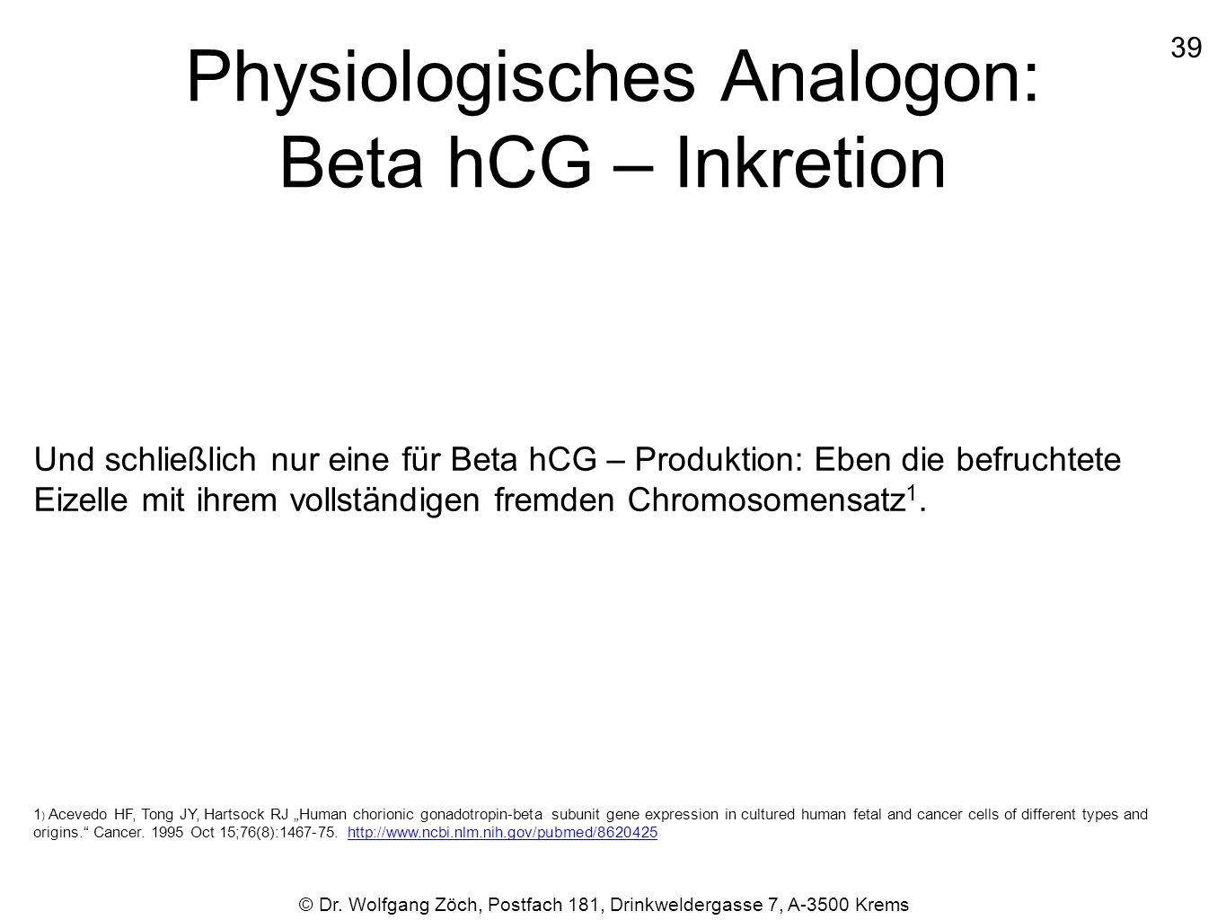 Physiologisches Analogon: Beta hCG – Inkretion