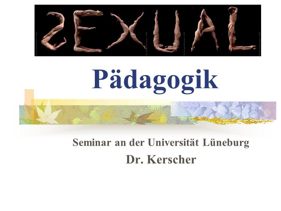 Seminar an der Universität Lüneburg Dr. Kerscher