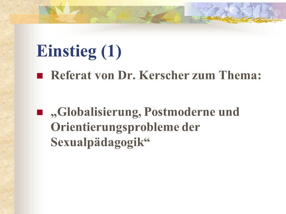 Einstieg (1) Referat von Dr. Kerscher zum Thema: