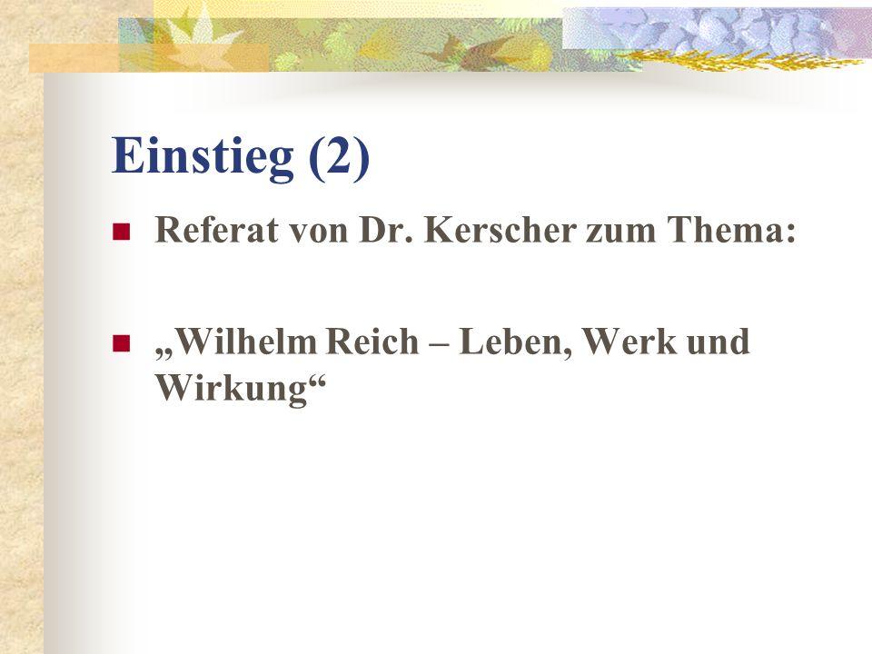 Einstieg (2) Referat von Dr. Kerscher zum Thema: